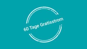 60 Tage Gratisstrom